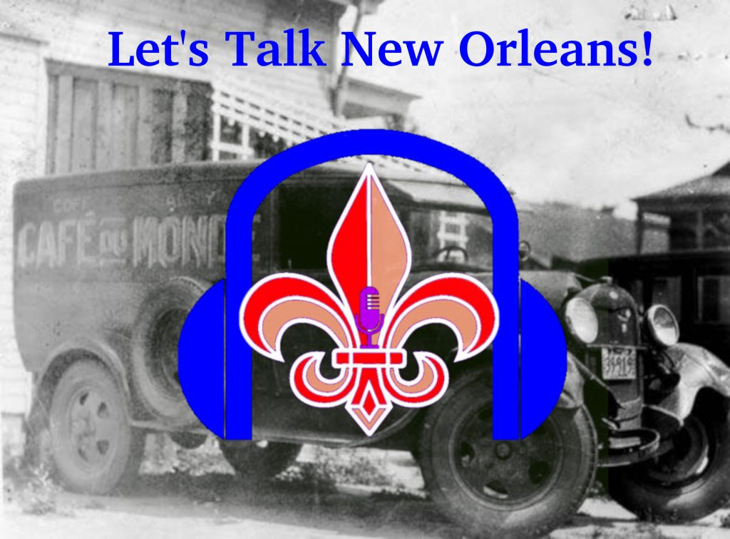 Let's Talk New Orleans Episode 1
